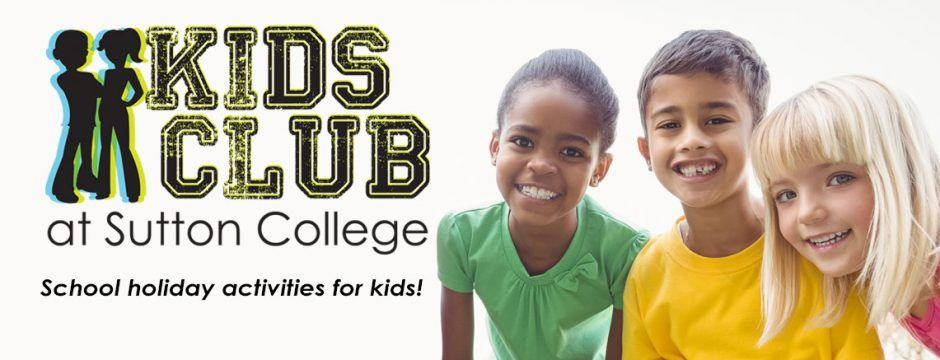 Kids Club at Sutton College - activity days for children